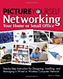 img - for Picture Yourself Networking Your Home or Small Office book / textbook / text book