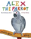 img - for Alex the Parrot: No Ordinary Bird: A True Story book / textbook / text book