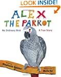 Alex the Parrot: No Ordinary Bird: A...