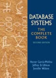 img - for By Hector Garcia-Molina Database Systems: The Complete Book (2nd Edition) book / textbook / text book