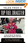 Tales from a Top Fuel Dragster: A Col...