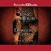 Dragon's Child: The King Arthur Trilogy, Book 1 | M. K. Hume