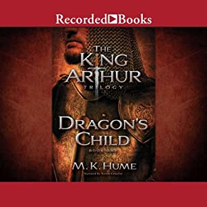 Dragon's Child: The King Arthur Trilogy, Book 1 | [M. K. Hume]