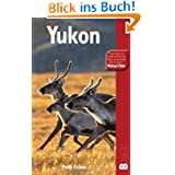 Bradt Yukon (Bradt Travel Guide Yukon)