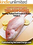 How to Cook Delicious Thai Fish Dishe...