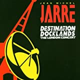 Destination Docklands : The London Concert Jean-Michel Jarre