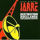 Destination Docklands : The London Concertby Jean Michel Jarre