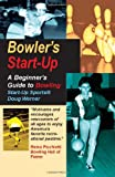 Bowlers Start-Up: A Beginners Guide to Bowling (Start-Up Sports series)