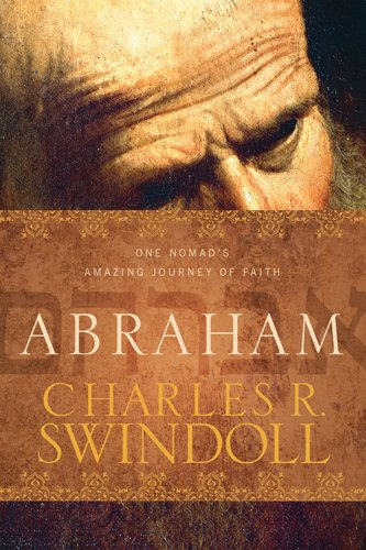 Abraham: One Nomad's Amazing Journey of Faith