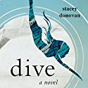 Dive Audiobook by Stacey Donovan Narrated by Tara Sands