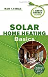 img - for Solar Home Heating Basics: A Green Energy Guide book / textbook / text book