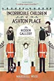 Maryrose Wood The Incorrigible Children of Ashton Place: Book II: The Hidden Gallery (Incorrigible Children of Ashton Place (Quality))