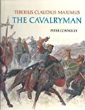 Tiberius Claudius Maximus: The Cavalryman (Rebuilding the Past) (0199171068) by Connolly, Peter