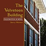 The Velveteen Building: Freewater School