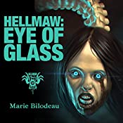 Hellmaw: Eye of Glass: Hellmaw Series #5 | Marie Bilodeau