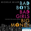 Bad Boys, Bad Girls, Big Money Hörbuch von Michelle Miller Gesprochen von: Mark Bremer