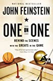 One on One: Behind the Scenes with the Greats in the Game (0316079057) by Feinstein, John