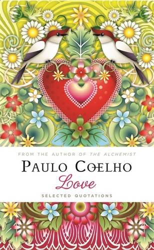 Love: Selected Quotations, by Paulo Coelho