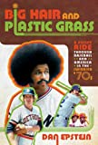 Acquista Big Hair and Plastic Grass: A Funky Ride Through Baseball and America in the Swinging