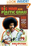 Big Hair and Plastic Grass: A Funky R...