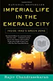 img - for Imperial Life in The Emerald City: Inside Iraq's Green Zone book / textbook / text book