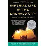 Imperial Life in The Emerald City: Inside Iraq's Green Zone ~ Rajiv Chandrasekaran