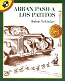 Abran paso a los patitos (014056182X) by Robert McCloskey