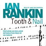 Tooth and Nail: Inspector Rebus, Book 3 (       ABRIDGED) by Ian Rankin Narrated by James Macpherson, Ian Rankin