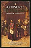 The King's Jaunt: George IV in Scotland, August 1822 'One and Twenty Daft Days' (0006374670) by PREBBLE, John