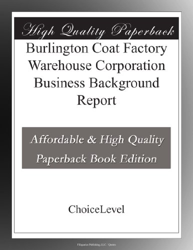 burlington-coat-factory-warehouse-corporation-business-background-report