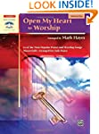 OPEN MY HEART TO WORSHIP - PIANO BOOK