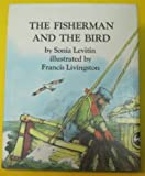 Fisherman and the Bird (0395318602) by Levitin, Sonia