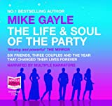 Mike Gayle The Life and Soul of the Party (unabridged audio book)