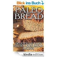 Paleo Bread: Delicious & Easy Gluten-Free Bread Recipes (English Edition)