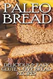 Paleo Bread: Delicious & Easy Gluten-Free Bread Recipes