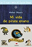 Mi vida de pirata enano/ My life as a dwarf pirate (Spanish Edition)