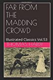img - for Far from the Madding Crowd (Illustrated): Illustrated Classics Vol.53 book / textbook / text book