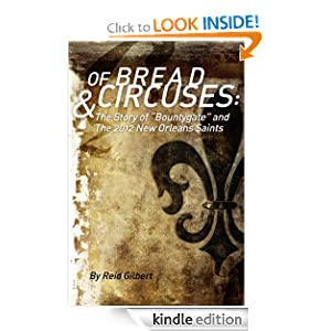 Of Bread And Circuses The definitive analysis of the 2012 Saints season and Bountygate