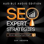 SEO Expert Strategies: SEO Consultant Spills His Secrets | Sam Adodra