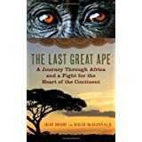 The Last Great Ape - A Journey Through Africa and a Fight for the Heart of the Continentpar Ofir Drori
