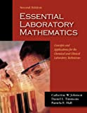 Essential Laboratory Mathematics: Concepts & Applications for the Chemical & Clinical Laboratory...