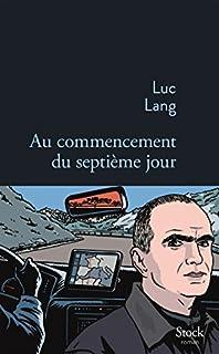 Au commencement du septième jour, Lang, Luc