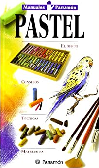 Manuales parramon tecnicas pastel (Spanish Edition): Parramon