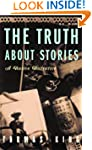 The Truth About Stories: A Native Nar...