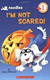Noodles: I'm Not Scared! (Hello Reader, Level 1) (0439443342) by Wilhelm, Hans