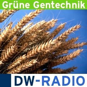 Grüne Gentechnik : Fluch oder Segen? Hörbuch