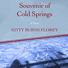 Souvenir of Cold Springs: A Novel (       UNABRIDGED) by Kitty Burns Florey Narrated by Susan Shaloub Larkin