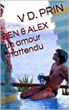 img - for BEN & ALEX UN AMOUR INATTENDU (French Edition) book / textbook / text book