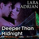 Deeper Than Midnight: The Midnight Breed, Book 9 Audiobook by Lara Adrian Narrated by Hillary Huber