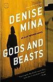 Gods and Beasts: A Novel (0316188530) by Mina, Denise